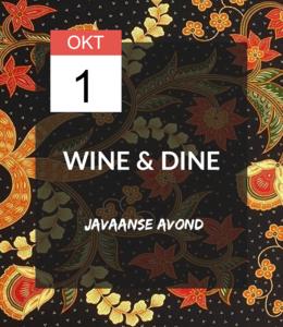 1 OKT - Wine & Dine: Javaanse avond!
