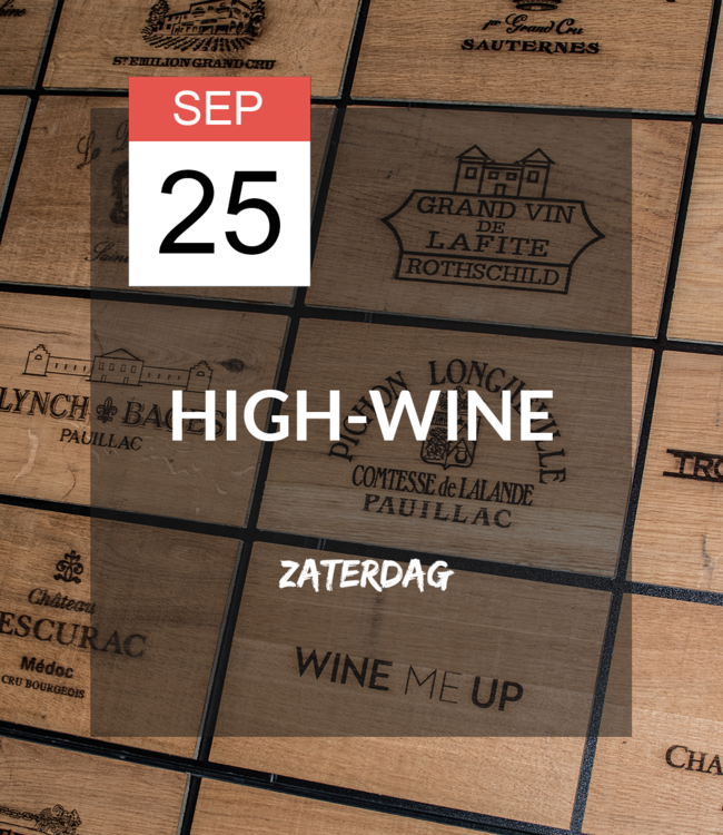 25 SEP - High-wine!