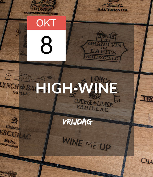 8 OKT - High-wine!