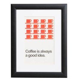 Coffee is always a good idea - poster met passe partout en houten zwarte lijst