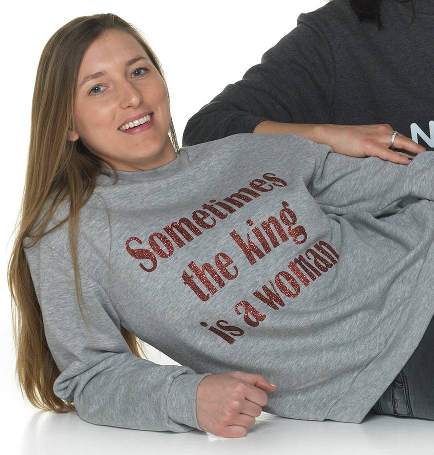 Sweater Sometimes the king is a woman
