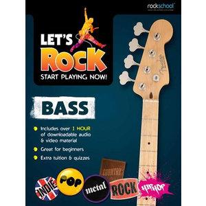 Rockschool: Let's Rock Bass – Start Playing Now!