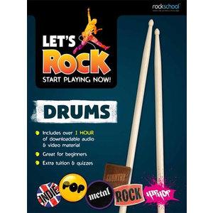 Rockschool: Let's Rock Drums – Start Playing Now!