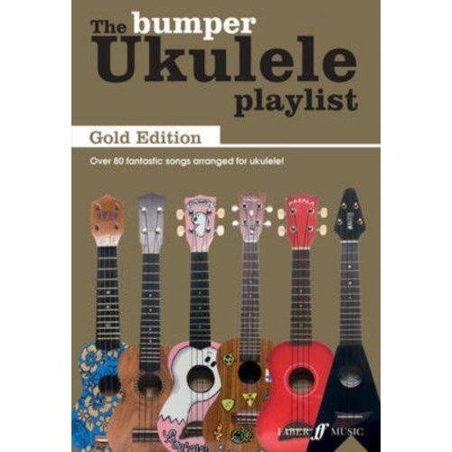 Faber Music The Bumper Ukulele Playlist: Gold Edition