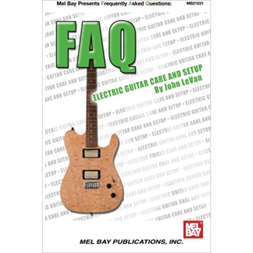 Music Sales FAQ: Electric Guitar Care and Setup