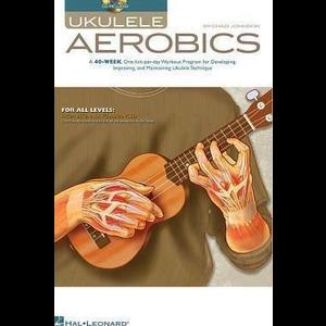 Ukulele Aerobics: For All Levels - Beginner To Advanced