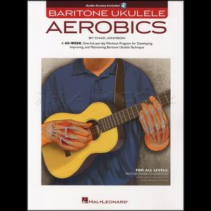 Baritone Ukulele Aerobics: For All Levels - Beginner To Advanced