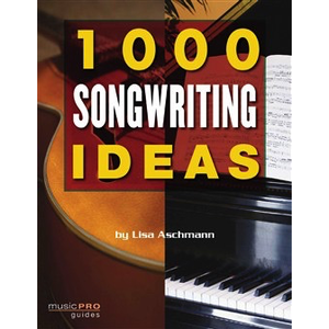 Lisa Aschmann: 1000 Songwriting Ideas