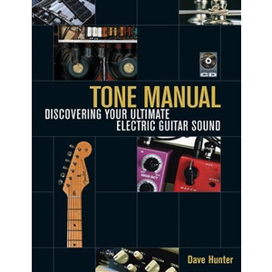 Dave Hunter: Tone Manual - Discovering Your Ultimate Electric Guitar Sound