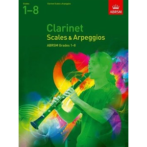 ABRSM Scales And Arpeggios For Clarinet Grades 1-8