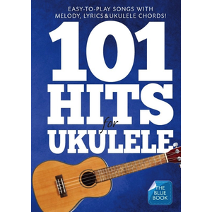 101 Hits For Ukulele (The Blue Book)