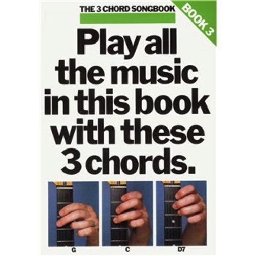 Wise Publications The Three Chord Songbook: Play All The Music In This Book With These Three Chords: Book 3