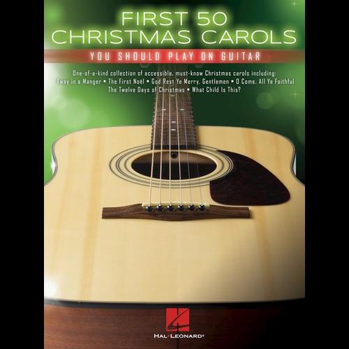 Hal Leonard First 50 Christmas Carols You Should Play On Acoustic Guitar