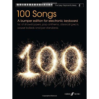 Easy Keyboard Library: 100 Songs - A Bumper Edition For Electronic Keyboard