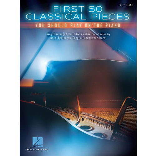 Hal Leonard First 50 Classical Pieces You Should Play On The Piano (Easy Piano)