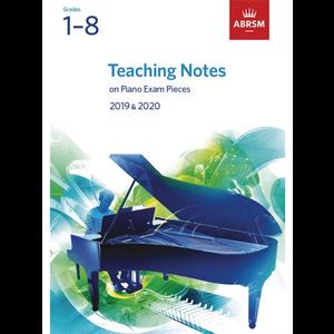 ABRSM: Teaching Notes - Piano Exam Pieces 2019-2020 (Grades 1-8)