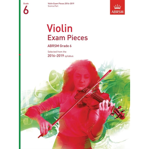 ABRSM: Violin Exam Pieces 2016–2019 - Grade 6 (Score & Part)