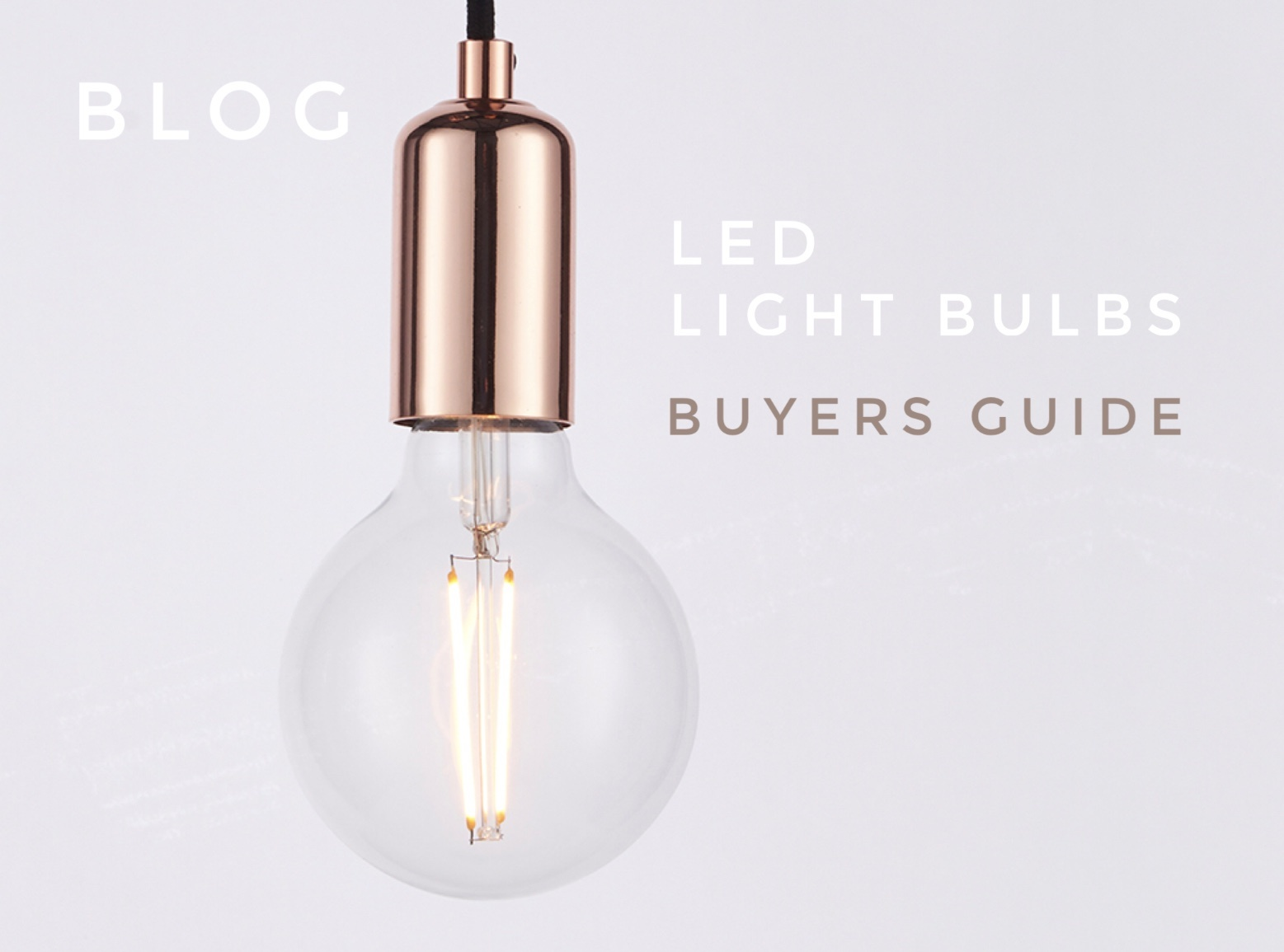 LED Light Bulb Guide - How to choose the right LED colour and wattage for your home