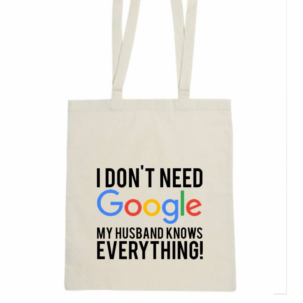 Tas I don't need Google my husband knows everything