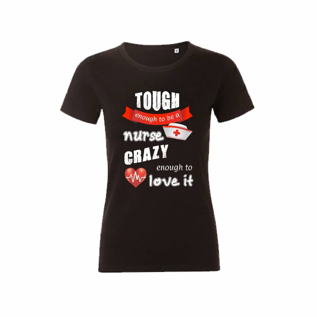 T-shirt tough enough to be a nurse