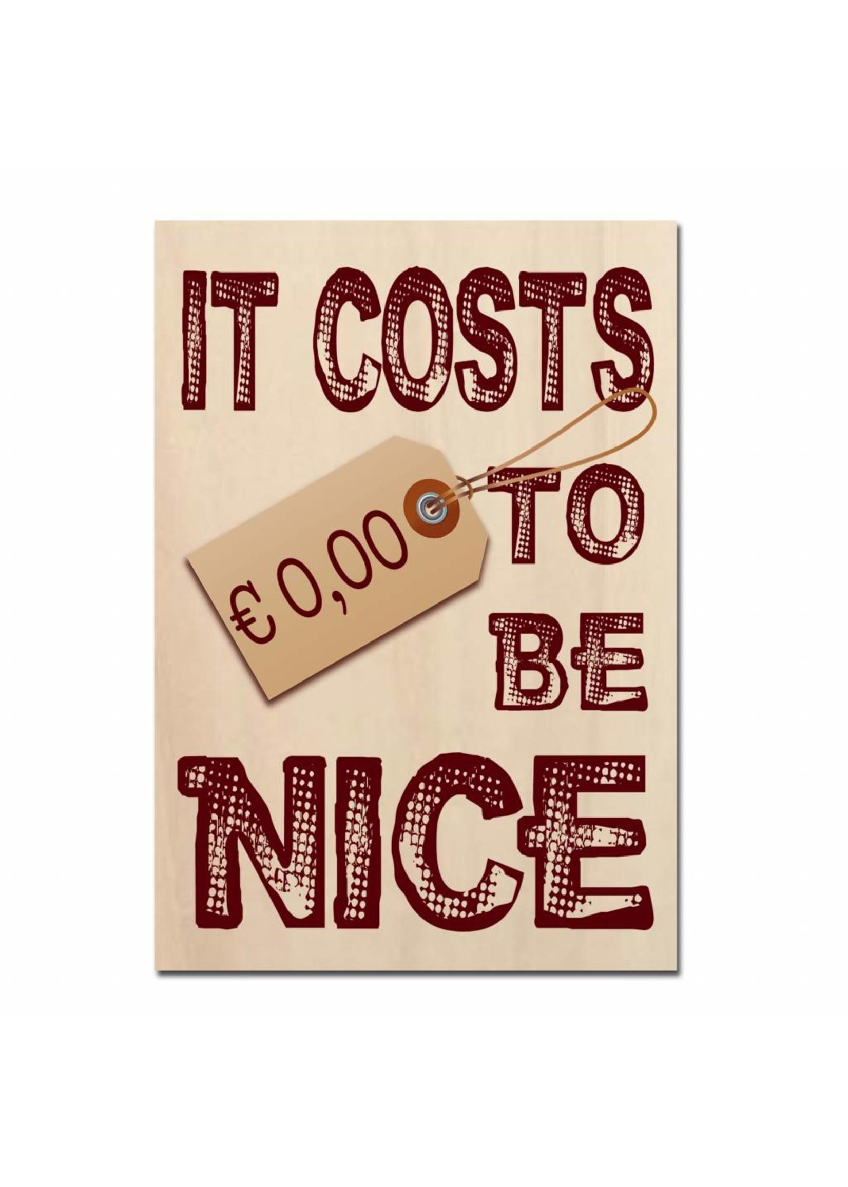 Bedrukt hout - It costs €0,00 to be nice