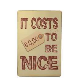 Houten kaartje It costs €0,00 to be nice