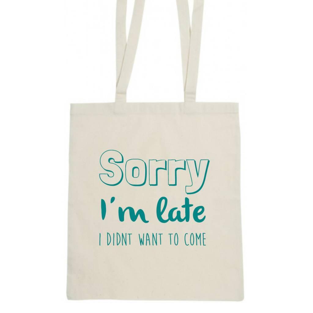 T-shirt Sorry I'm late