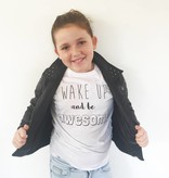 T-shirt wake up and be awesome