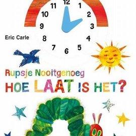 Rupsje Nooitgenoeg. hoe laat is het? kartonboek