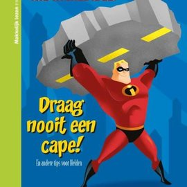 Boek Disney The incredibles - Draag nooit een cape
