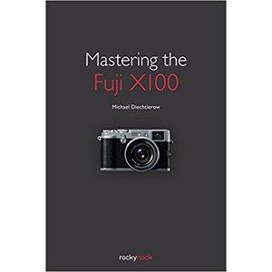 book Mastering the Fuji X100 - M Diechtierow