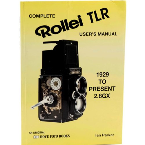 book Complete Rollei TLR Users Manual By Ian Parker