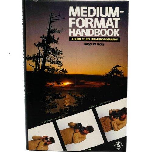 Medium Format Handbook By Roger Hicks