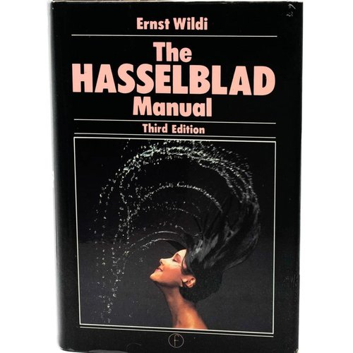The Hasselblad Manual By Ernst Wildi