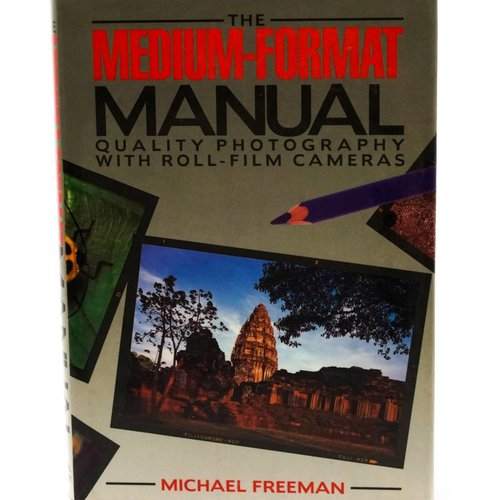 The Medium Format Manual By Freeman