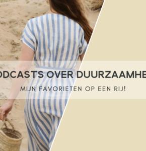 Mijn Favoriete Podcasts met het Thema Duurzaamheid