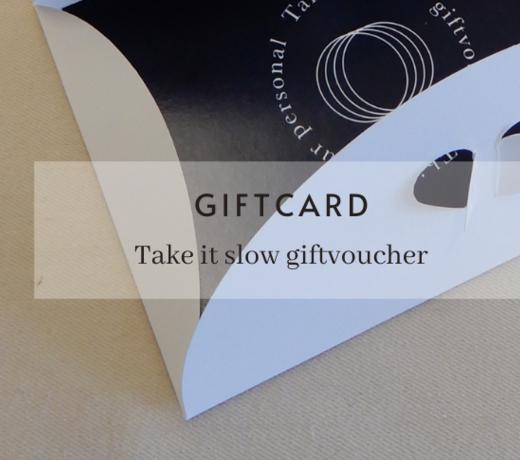 Geef of vraag een Take It Slow gift voucher
