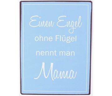 Blechschild - Einen Engel ohne Flügel nennt man Mama