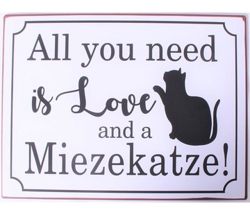 Blechschild - All you need is love, and a Miezekatze!
