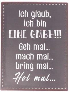 Blechschild - Ich glaub, ich bin eine GmbH...