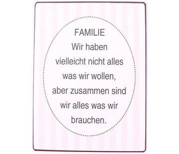 Blechschild - Familie-wir haben vielleicht nicht alles…