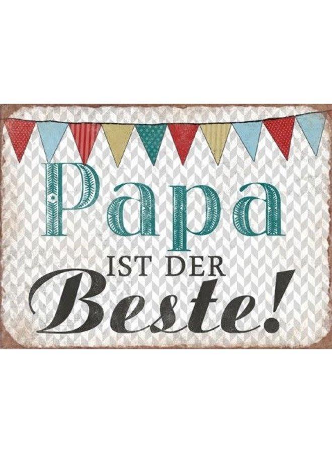 """Blechschild - """"Papa ist der Beste"""""""
