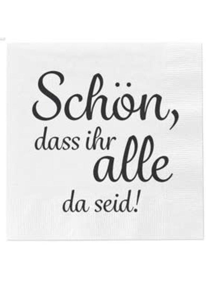 """Servietten """"Schön sind Alle da"""" - 30x30cm"""
