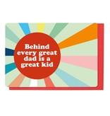 Enfant Terrible Wenskaart - Behind every Great Dad is a Great Kid