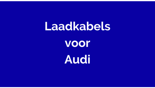 Laadkabel voor elektrische Audi's