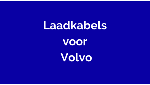 Laadkabel voor Volvo
