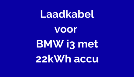 Laadkabel voor BMW i3 met 22kWh accu