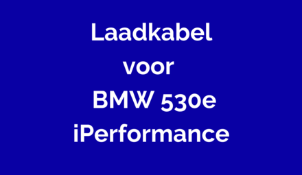 Laadkabel voor BMW 530e iPerformance