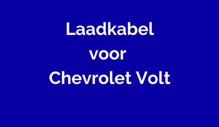 Laadkabel voor Chevrolet Volt