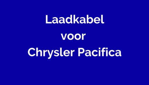 Laadkabel voor Chrysler Pacifica